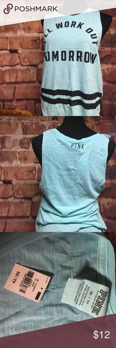 """Pink Muscle Tank turquoise muscle tank reading """"I'll Work Out Tomorrow"""" Never worn and tags still on PINK Tops Muscle Tees"""
