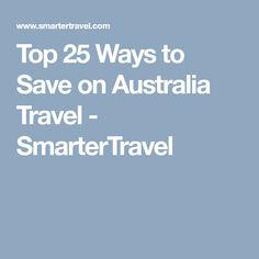 Top 25 Ways to Save on Australia Travel - SmarterTravel