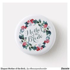 Shop Elegant Happy Mother's Day Floral Wreath Pin created by ofbeautyandwonder. Mothers Day Quotes, Happy Mothers Day, Happy Valentines Day, Wedding Pins, Wedding Groom, Elegant Wedding Invitations, Custom Buttons, Love, Personalized Wedding