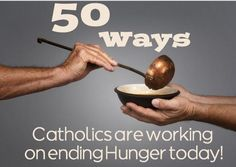50 Ways Catholics are Working on Ending Hunger Today!