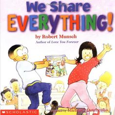 The Picture Book Teacher's Edition: We Share Everything by Robert Munsch - with lots of instructional ideas