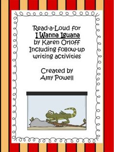 i wanna iguana persuasive writing lesson Friendly writing resource id#: 37054 at the start of this lesson, students will review the friendly letter format as the teacher reads i wanna iguana and i wanna.