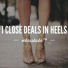 I Close deals in Heels!