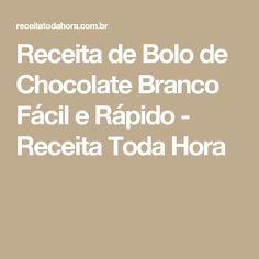 Receita de Bolo de Chocolate Branco Fácil e Rápido - Receita Toda Hora