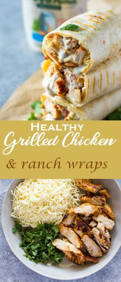 Healthy Grilled Chicken and Ranch Wraps | Most Delish Comfort Foods