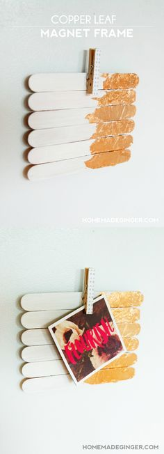 I whipped up this magnetic copper leaf frame with popsicle sticks - you can clip any photos or notes while adding a little glam to your life!