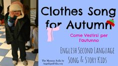 """Bilingual song and story for kids """"getting dressed for autumn"""" . Canzoncina INGLESE- vestiti autunno/autumn clothes- per bambini"""