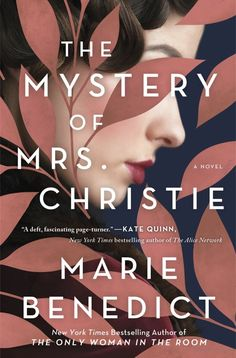 """The Mystery of Mrs. Christie"" - a novel by Marie Benedict"