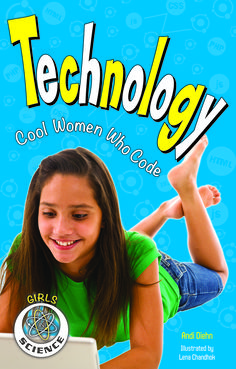 In Technology: Cool Women Who Code, kids in grades four through six learn about the thrilling effort that goes into researching, inventing, programming, and producing the technology we use today, from iPods to mechanical limbs. Young readers discover exactly what technology is, how it evolved, and where the future might lead. They also meet three women who have contributed to the field in critical ways, including Grace Hopper and Shaundra Bryant Daily.