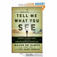 Tell Me What You See: Remote Viewing Cases from the World's Premier Psychic Spy by Edward A. Dames. $11.71. Author: Joel Harry Newman. Publisher: Wiley; 1 edition (November 19, 2010). 290 pages
