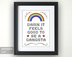 This listing is for an instant download - A4 sized Gangster quote Damn it feels good to be a gangsta in cross stitch  Once downloaded -