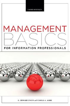 Amazon.com: Management Basics for Information Professionals, Third Edition (9781555709099): G. Edward Evans, Camila Alire: Books