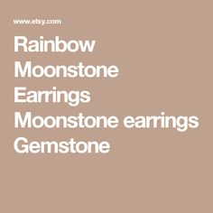 Rainbow Moonstone Earrings Moonstone earrings Gemstone