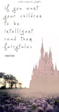 if you want your children to be intelligent read them fairy tales ~ Einstein The Words, Cool Words, Cute Quotes, Great Quotes, Quotes To Live By, Inspirational Quotes, Motivational Quotes, Whatever Forever, E Mc2