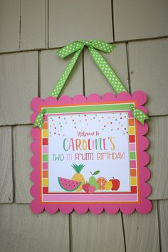 Tutti Fruitti Birthday Welcome Door Sign Tutti Fruity