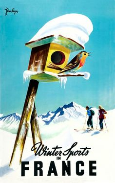 I love this old vintage ski poster featuring the adorable bird house with skiers in the background.