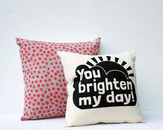 You Brighten My Day - sun and cloud hand printed organic pillow - Earth Cadets Living Room Cushions, Sun And Clouds, Make Up Your Mind, Brighten Your Day, New Baby Gifts, Nursery Decor, Screen Printing, New Baby Products, Pillow Covers