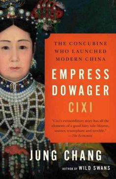 Empress Cixi — a low-ranking consort who became regent for her son and ruled for four decades — is often perceived as a viciously insular ruler who brought down the Qing dynasty, China's last emperors. Jung Chang is out to change that, with a biography that takes on elements of the best political thrillers.