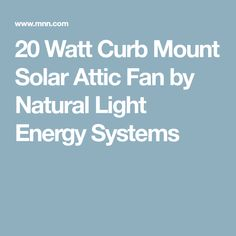 20 Watt Curb Mount Solar Attic Fan by Natural Light Energy Systems