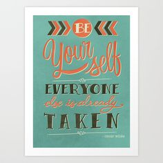 Be yourself everyone else is already taken Art Print by Laura Graves   Society6