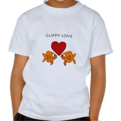 Funny Guppy Love Design Tee Shirts #guppy #love #funny #fish #shirt #goldfish And www.zazzle.com/naturesmiles*