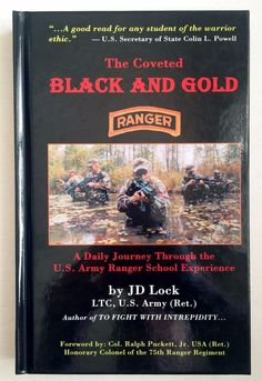 Coveted Black And Gold Journey Through U.S. Army Ranger School by John D. Locke