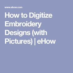 How to Digitize Embroidery Designs (with Pictures) | eHow