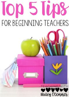 Top 5 Tips for Beginning Teachers. Easy things new teachers can do to make their first year a success! Lots of pictures, ideas, and encouragement!