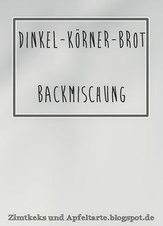 Zimtkeks und Apfeltarte: Leckeres Dinkel-Körnerbrot zum Backen und als Backmischung zum Verschenken!