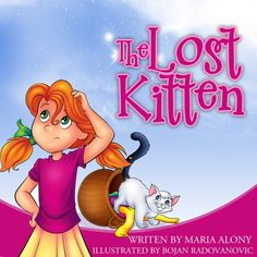 """Kids Books: """"The Lost Kitten"""". Teach your kids the value of responsibility with this gorgeous fully illustrated children's book. Early readers for first ...  Children's Books Collection Book 1) by Maria Alony http://www.amazon.com/dp/B00KKHTOP0/ref=cm_sw_r_pi_dp_9tGGvb016N5FH"""
