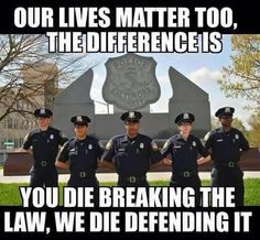 Blue lives matter too: the difference is that you die breaking the law and we die defending it Police Wife Life, Police Family, Leo Wife, Police Lives Matter, Thing 1, Real Hero, It Goes On, Thin Blue Lines, Blue Life