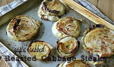 Cabbage Recipe | Garlic Rubbed Roasted Cabbage Steaks