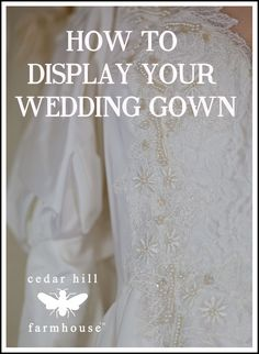 how to display a wedding gown