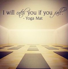 'I will catch you if you fall.' - Yoga Mat via lovelifeyoga #Illustration #Yoga