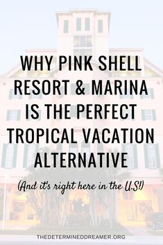 Why Pink Shell Resort and Marina is the Perfect Tropical Location #travel #tropicalvacation #selfcare #wellness