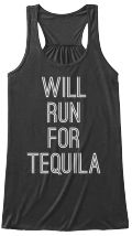 """Discover """"Will Run For Tequila"""" Women's Top Women's Tank Top from Get Jacked Apparel only on Teespring - Free Returns and 100% Guarantee - Will Run For Tequila"""