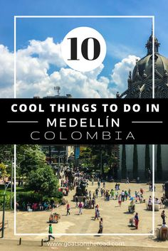 10 Cool Things To Do in Medellín | Travel Colombia | Best Things To See in Medellin | Colombia Travel Advice | Plan Your Itinerary | Parque Arvi | Comuna 13 | Ela Poblado | Guatape Day Trip | Free Walking Tour Medellin | Parque Botero | Parque Berrio | Metrocable Ride Medellin | Backpacking South America