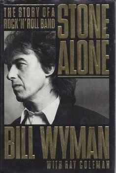 Stone Alone: The Story of a Rock 'n Roll Band by Bill Wyman…