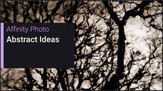 Affinity Photo - Abstract Ideas #01 on Vimeo