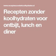 Recepten zonder koolhydraten voor ontbijt, lunch en diner No Carb Recipes, Lunch Recipes, Easy Low Carb Lunches, Lunch To Go, Keep Fit, Keto Bread, Low Carb Keto, Food And Drink, Lose Weight