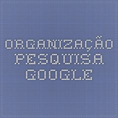 organização - Pesquisa Google