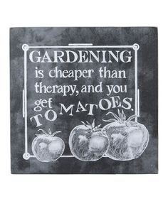 Look at this 'Gardening is Cheaper Than Therapy' Chalk Wall Sign on #zulily today!