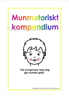 Munmotoriskt kompendium Teaching Activities, Motor Activities, Science Lessons, Special Needs, Speech And Language, Pre School, Learn English, Kindergarten, Classroom