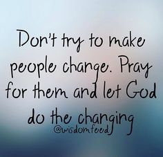 Yep prayer changes things