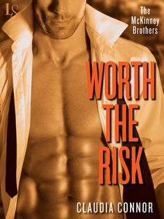 WORTH THE RISK by Claudia Connor (The McKinney Brothers, #2)   On Sale 2/3/15   Loveswept Contemporary Romance   eBook   New York Times bestselling author Claudia Connor follows up her heartfelt debut, Worth the Fall, with a novel about Matt's millionaire brother, Stephen—and when a McKinney brother falls in love, powerful emotion and overwhelming desire are never far behind.