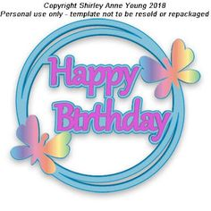 Shirley's Cards: Search results for Happy Birthday Circle Frame Happy Birthday Frame, Happy Birthday Cake Topper, Birthday Frames, Birthday Clipart, Birthday Cards, Round Logo Design, Rose Stencil, Pretty Cards, Card Making