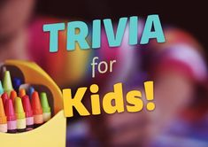 101 Fun Trivia Questions (with Answers) for Kids
