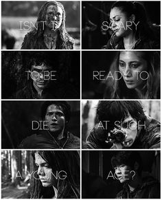 Isn't it scary to be ready to die at such a young age? || The 100 || Tumblr - rebecasutters || Clarke Griffin, Raven Reyes, Bellamy Blake, Anya, Finn Collins, Jasper Jordan, Octavia Blake, Monty Green || Eliza Jane Taylor, Lindsey Morgan, Bob Morley, Dichen Lachman, Thomas McDonell, Devon Bostick, Marie Avgeropoulos, Christopher Larkin