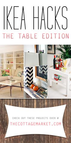 Ikea Hacks The Table Edition - The Cottage Market #IKEAHacks, #IKEAHackTables, #DIYIKEAProjects