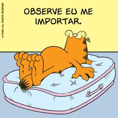 Observe eu me importar. Words Quotes, Life Quotes, Funny Images, Funny Pictures, Garfield Cartoon, Garfield 2, Garfield Quotes, Minions, Bad Mood